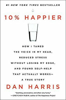 10% Happier How I Tamed the Voice in My Head by Dan Harris Biographies Paperback