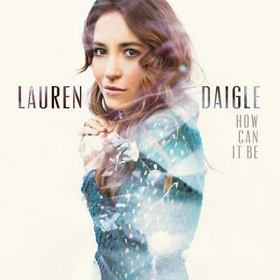 How Can It Be by Lauren Daigle Audio CD Pop & Contemporary Pop 735084355844  NEW