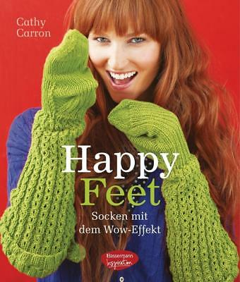 Happy Feet Socken mit dem Wow-Effekt stricken Cathy Carron Buch Deutsch 2015