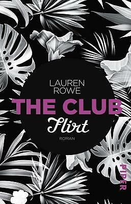 The Club - Flirt Lauren Rowe Taschenbuch The Club Deutsch 2017