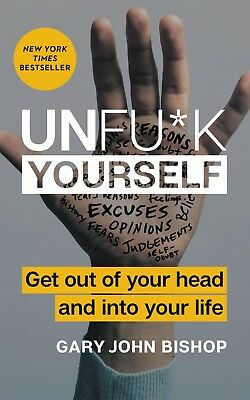 Unfu*k Yourself by Gary John Bishop HarperOne Motivational Hardcover NEW