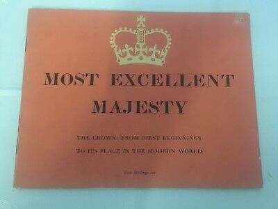 Most Excellent Majesty. The Crown : From First Beginnings to Modern Times.