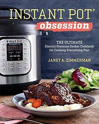 Instant Pot® Obsession: The Ultimate Electric Pressure Cooker Cookbook for Cooki