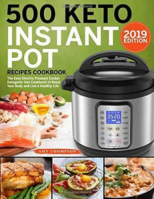 500 Keto Instant Pot Recipes Cookbook Ketogenic Diet by Amy Thompson Paperback
