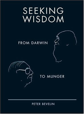 Seeking Wisdom From Darwin to Munger, Peter Bevelin (Electronic Delivery, PDF)