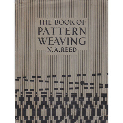 The Book of Pattern Weaving N. A. Reed 1937 Vintage