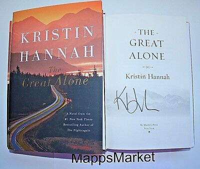 NEW SIGNED The Great Alone by Kristin Hannah 1st Edition HARDCOVER Dust Jacket
