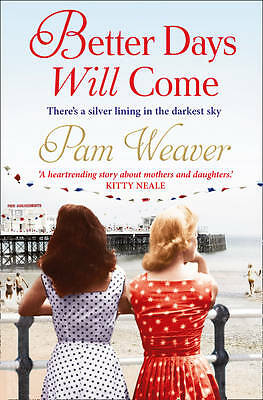 Better Days Will Come, Weaver, Pam, Very Good Book