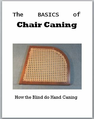The Basics of Chair Caning            How the Blind do Hand Caning    - PDF File