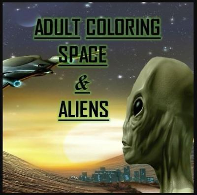 Adult Coloring Space & Aliens: Relaxation, Stress Relief, Planets, Paperback r