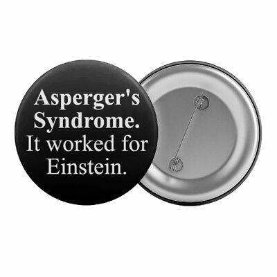 """Asperger's Syndrome It Worked for Eistein Badge Button 1.25"""" 32mm Autism"""