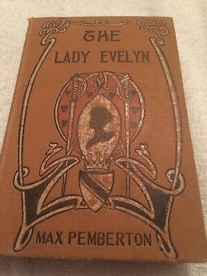 1906 Book The Lady Evelyn by Max Pemberton SPECIAL EDITION