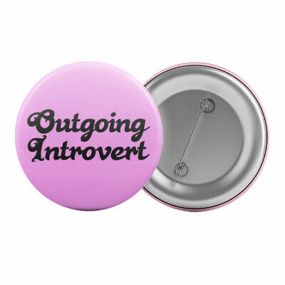 "Outgoing Introvert Badge Button Pin 1.25"" 32mm Funny Personality Slogan"