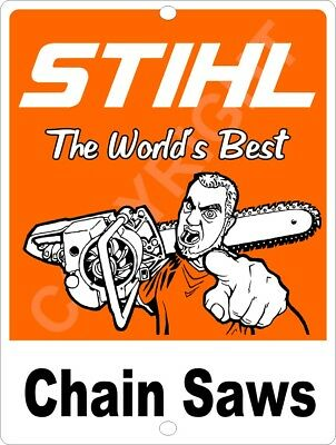 "STIHL Worlds Best CHAIN SAW 9"" x 12"" Aluminum Sign"