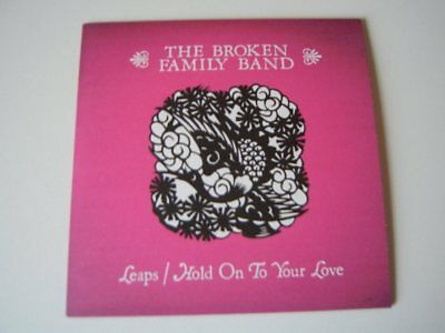 Leaps / Hold On To Your Love - The Broken Family Band 7 Single  NEW 2007