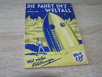 1929 Willy Ley Die Fahrt ins Weltall RARE WITH DUST JUCKET