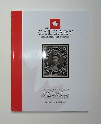 Robert Siegel Auction Catalog Calgary Collection Of Canada Stamps 2018 # 1178