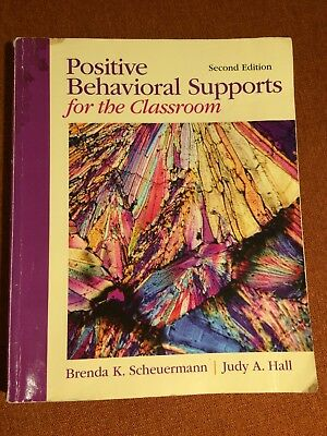 Positive Behavioral Supports for the Classroom by Judy A. Hall and Brenda K....