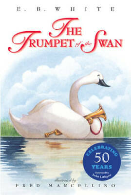 The Trumpet of the Swan by White, E. B