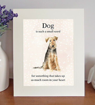 """Airedale Terrier """"Dog is such a small word..."""" 8 x 10 Picture, Lovely Gift"""