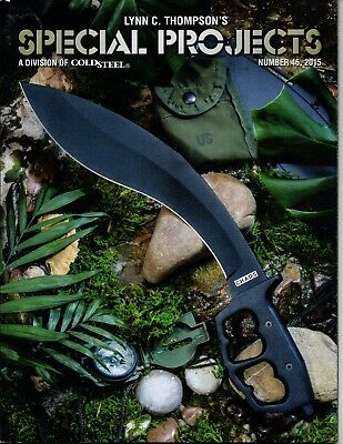 Lynn Thompson's SPECIAL PROJECTS, Number 46, 2015 Cold Steel Catalog ++