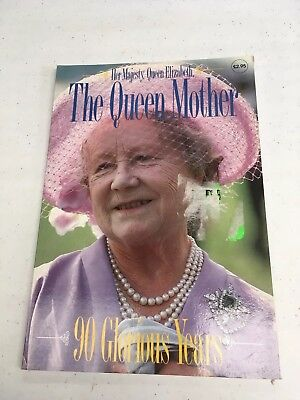 The Queen Mother ' 90 Glorious Years '