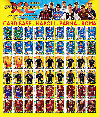 Calciatori Adrenalyn Xl 2018-19 2018 2019 - Card Base Napoli Parma Roma