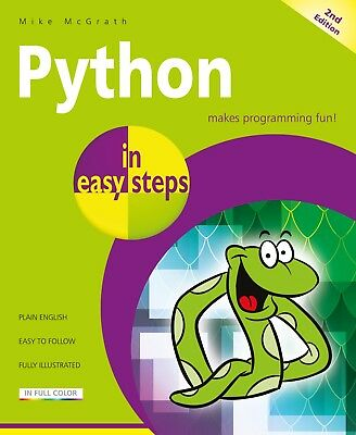Python in easy steps, 2nd Edition - updated for Python 3.7 - by Mike McGrath