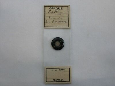 Antique Microscope Slide by H.J.Gray.  Radium  (Examine in  Darkness)
