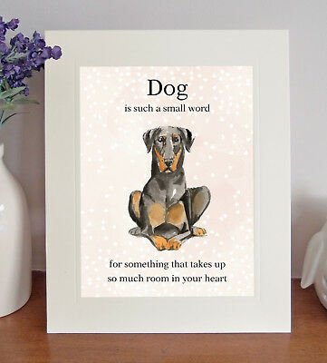 "Dobermann ""Dog is such a small word..."" 8 x 10 Picture, Lovely Print, Fun Gift"