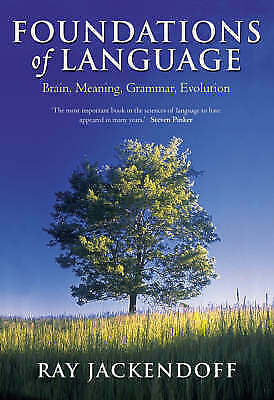 Foundations of Language: Brain, Meaning, Grammar, Evolution by Ray Jackendoff