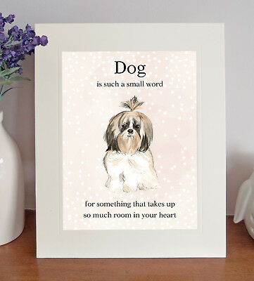 "Shih Tzu ""Dog is such a small word..."" 8x10 Picture/Print, Sentimental Gift"