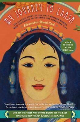 My Journey to Lhasa: The Classic Story of the Only Western Woman Who Succeeded i