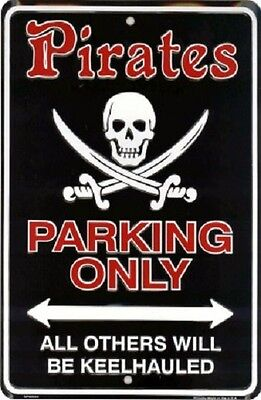 """Pirates Parking Only All Others will Keelhauled 8""""x12"""" Metal Plate Parking Sign"""