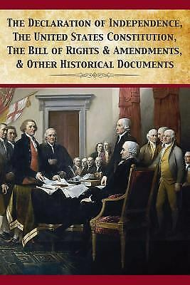 The Declaration Of Independence, United States Constitution, Bill Of Rights & Am