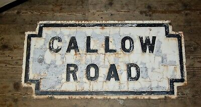 """Large Reclaimed Cast Iron Victorian Antique Street Sign """" Callow Road """" Rare"""