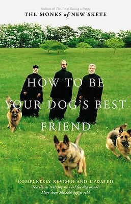 How to Be Your Dog's Best Friend : The Monks of New Skete : New Hardcover  @ZB