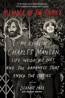 Member of the Family: My Story of Charles Manson, Life Inside His Cult, and the