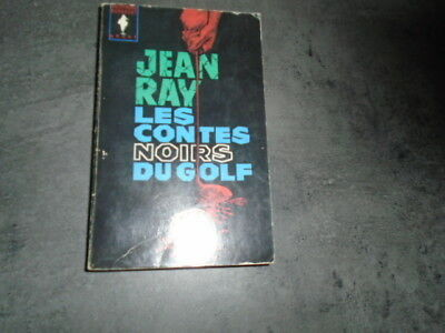 JEAN RAY - Les contes noirs du Golf - Ed Marabout
