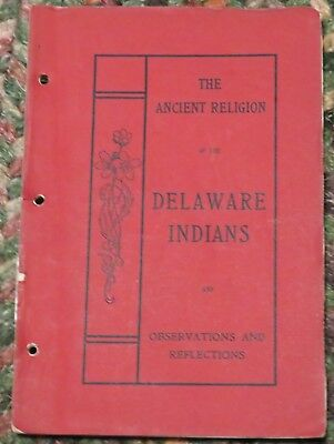 Ancient Religion of the Delaware Indians 1904 orations inscribed by author Adams