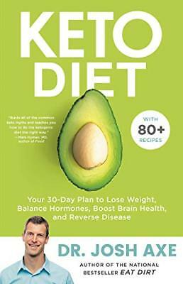 Keto Diet Your 30-Day Plan to Lose Weight by Josh Axe 19FEB19 Low Fat Hardcover