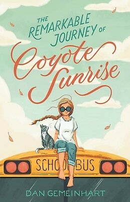 The Remarkable Journey of Coyote Sunrise by Dan Gemeinhart Hardcover NEW