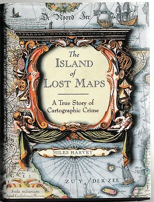 Harvey, Miles, The Island of Lost Maps: A True Story of Cartographic Crime