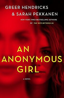 An Anonymous Girl A Novel by Greer Hendricks Women's Fiction Suspense Hardcover
