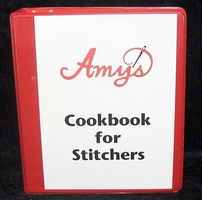AMY'S COOKBOOK FOR STITCHERS! 3-Ring Binder 8 CHAPTERS OF STITCH INSTRUCTIONS!