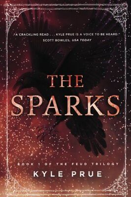 The Sparks: Book 1 of the Feud Trilogy (Volume 1) (2017, Paperback)