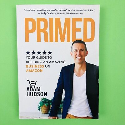 Primed: Your Guide to Building an Amazing Business on Amazon by Adam Hudson