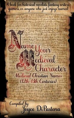 Name Your Medieval Character: Medieval Christian Names (12th-13th Centuries)