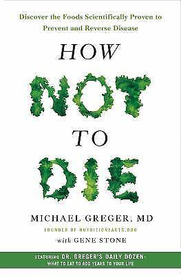 E- Book PDF How Not to Die: Discover the Foods Scientifically Proven to Prevent