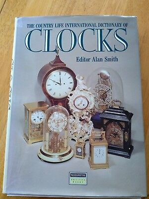 Dictionary Of Clocks Book by Alan Smith Country Life